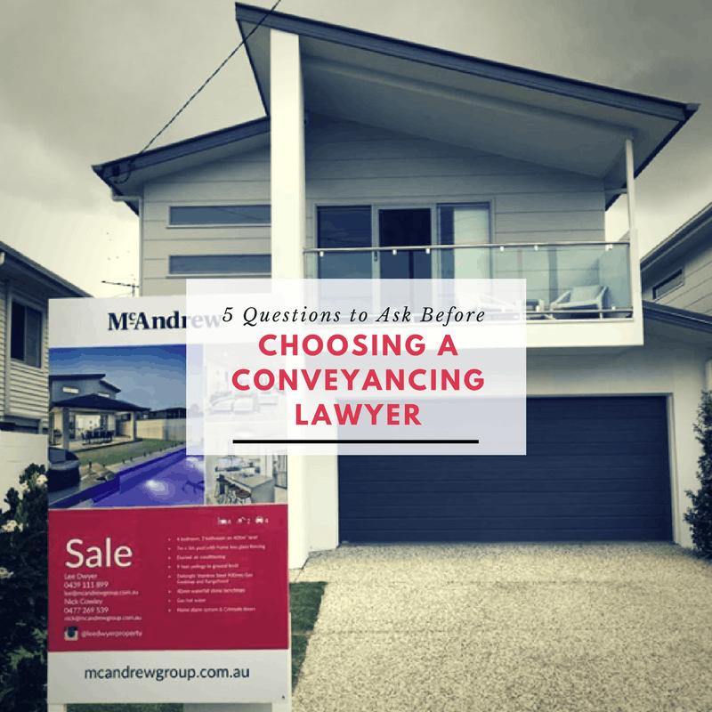 5 questions to ask before choosing a conveyancing lawyer